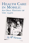 Health Care in Mobile: an oral history of the 1940s