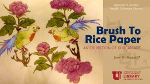 Brush to Rice Paper Exhibit EHSL