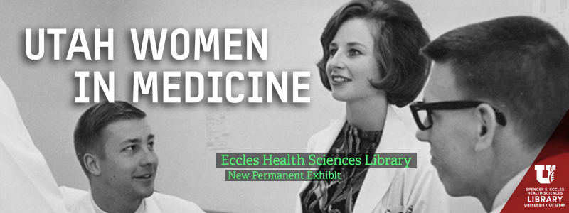 Utah Women in Medicine Exhibit