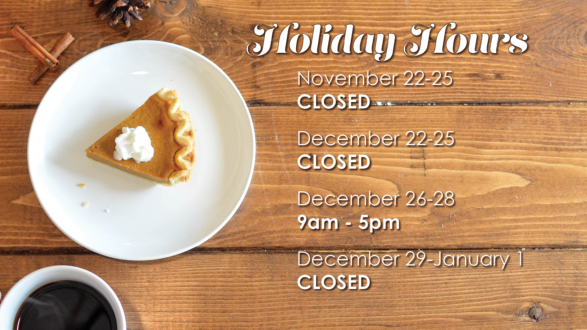 Holiday Hours with Pumpkin Pie on Table as background